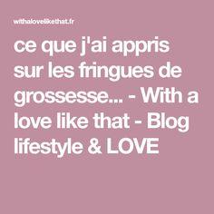 ce que j'ai appris sur les fringues de grossesse... - With a love like that - Blog lifestyle & LOVE