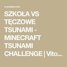 SZKOŁA VS TĘCZOWE TSUNAMI - MINECRAFT TSUNAMI CHALLENGE | Vito VS Bella - YouTube