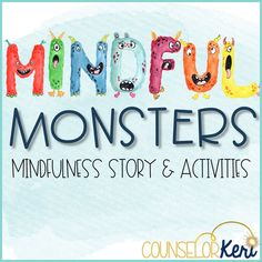 Mindful Monsters: Mindfulness Activities for Kids with 26 Mindfulness Scripts for Classroom Guidance Lessons or Small Group Counseling Mindfulness for Kids Group Counseling, Counseling Activities, Therapy Activities, School Counseling, Group Activities, Elementary Counseling, Therapy Ideas, Play Therapy, Camping Activities