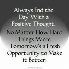 end the day with a positive thought - grateful