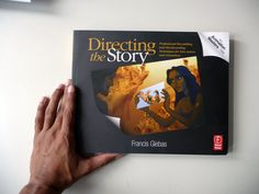 Amazon.com: Directing the Story: Professional Storytelling and Storyboarding Techniques for Live Action and Animation (9780240810768): Francis Glebas: Books