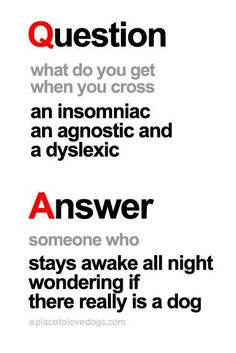 Agnostic dyslexic insomniac laughter-is-the-best-medicine