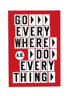 Anthony Burrill - Go Everywhere, Do Everything