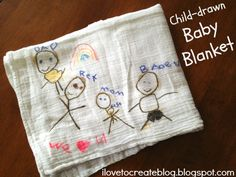 Child-drawn Baby Blanket -- super fun idea for a new sibling or for a baby shower gift from cousins or friends.