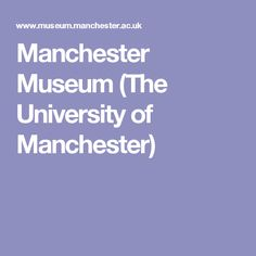 Manchester Museum (The University of Manchester)