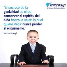 El secreto de la genialidad es el de conservar el espíritu del niño hasta la vejez, lo cual quiere decir nunca perder el entusiasmo. (Aldous Huxley)