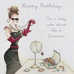 "Cards "" To a lady who shines like a Diamond "" - Berni Parker Designs ღ✟ Happy Birthday Greetings Friends, Happy Birthday Woman, Happy Birthday Wishes Cards, Happy Birthday Flower, Happy Birthday Friend, Happy Birthday Video, Happy Birthday Pictures, Birthday Cards For Mum, Happy Birthday Quotes"