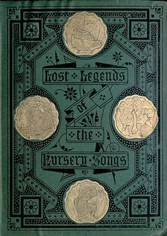 'The lost legends of the nursery songs' by Mary Senior Clark. Bell & Daldy; London, 1870
