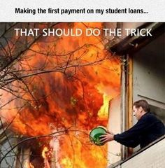 34 Funny Images for Anyone with Student Loans  #funnypictures #studentloans #lol #humor #funnypics