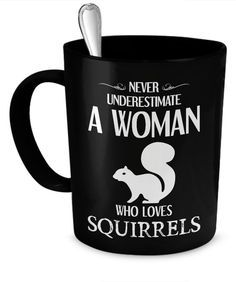 Never Underestimate A Woman who loves squirrels-Coffee mug Squirrel Girl, Cute Squirrel, Animals And Pets, Cute Animals, Squirrel Pictures, Rodents, Chipmunks, Spirit Animal, Coffee Mugs