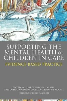Offering evidence-based suggestions for improving the mental health of children in care, this book looks at some of the common problems children encounter, describes effective therapeutic interventions and shows what professional agencies can do to improve outcomes.  https://tavi.koha-ptfs.eu/cgi-bin/koha/opac-detail.pl?biblionumber=40726