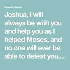 Joshua, I will always be with you and help you as I helped Moses, and no one will ever be able to defeat you. – 1600px x 1600px by Jay Bryan Sandifer – Canva