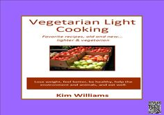 Vegetarian Light Cooking - Recipes designed for good health, nutrition and great taste.  http://b83eb08bufi-9m3jk7t4tf4w15.hop.clickbank.net/?tid=ATKNP1023