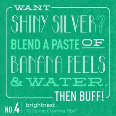 Want shiny silver? Blend a paste of banana peels and water, then buff! #SpringCleaning