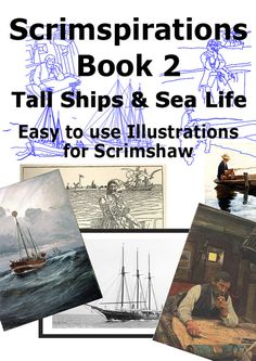 Easy to use photos and illustrations to scrimshaw focused on tall ships and sea life. Each photo has been hand lined and sized from 1/2 up to 3+ with