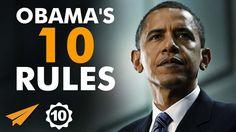 Barack Obama's Top 10 Rules For Success Evan Carmichael   He's the 44th and current President of the United States, and the first African American to hold the office. He's a graduate of Columbia University and Harva...