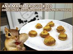 Ana Maria Brogui #110 - Como fazer Carolina recheada (ou profiteroles)