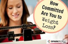 Rate Your Commitment to Weight Loss via @SparkPeople