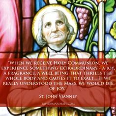 John Vianney on Holy Communion. Catholic Daily, Catholic Saints, Patron Saints, Roman Catholic, Catholic Confession, Sacrament Of Penance, St John Vianney, Strong Faith, Prayer Times