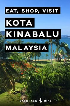 Don't miss your chance to visit Kota Kinabalu in East Malaysia on the humble island of Borneo . What is there to do in Kota Kinabalu? (Mostly eating. Kota Kinabalu, George Town, Kuching, Ipoh, Ubud, Asia Travel, Travel Tips, Travel Plan, Travel Advice