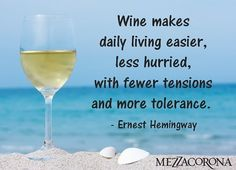 """Wine makes daily living easier, less hurried, with fewer tensions and more tolerance."" - Ernest Hemingway #MezzaMantra"