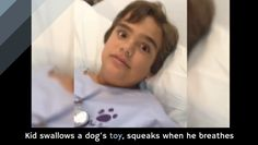 Kid swallows a dog's toy, squeaks when he breathes - A picture's worth a 1,000 words