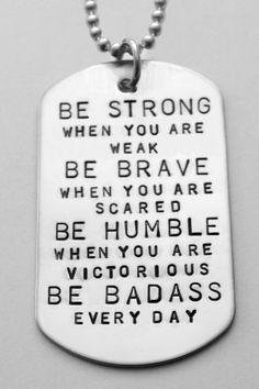 Be Strong when you are weak Be brave when by LauriginalDesigns, $38.00