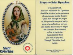 St. Dymphna -  patron of those afflicted with mental and emotional illness. Help us to be inspired by her ...