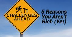 Acknowledging the factors holding you back from increasing your wealth is the first step to becoming rich. With practiced effort, you can overcome these bad habits and emotions and find your way to freedom.