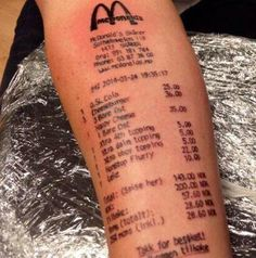 "McDonalds Receipt Tattoo On Your Arm. Now this says ""classy"". >."