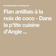Flan antillais à la noix de coco - Dans la p'tite cuisine d'Angie ...