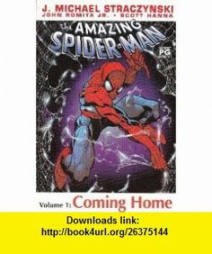 The Amazing Spider-man  Volume 1  Coming Home (9781425514570) J Michael Straczynski, John Romita Jr., Scott Hanna , ISBN-10: 078511145X  , ISBN-13: 978-1425514570 ,  , tutorials , pdf , ebook , torrent , downloads , rapidshare , filesonic , hotfile , megaupload , fileserve