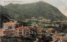 View of the Peak, Hong Kong, circa 1910. Postcard published by M. Sternberg, HK.