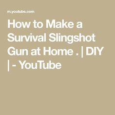How to Make a Survival Slingshot Gun at Home . Slingshot, Survival, Guns, Stay Tuned, Make It Yourself, Channel, Youtube, How To Make, Diy