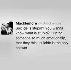 Your basically saying that it's okay to bully or harass someone till they feel like that. Im surprised people would think that. No suicide is not ok, but it's not stupid.