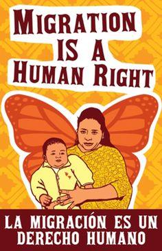 Migration is a Human Right! La Migración es un Derecho Humano is a print dedicated to all the peopl...