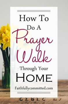 Saturate your home with prayer through regular prayer walks! 30 Bible verses to pray over your home during a prayer walk