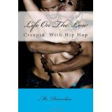 Life On The Low: creepin' with hip hop (Paperback)By ms. downlow
