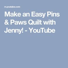 Make an Easy Pins & Paws Quilt with Jenny! - YouTube