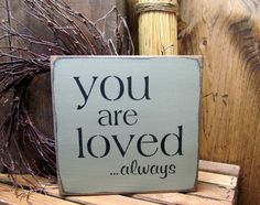 You Are Loved Always, Wood Sign Saying
