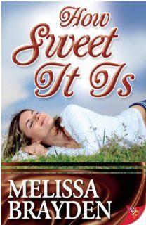 How Sweet It Is by Melissa Brayden. $11.53. Publisher: Bold Strokes Books (November 19, 2013). Publication: November 19, 2013