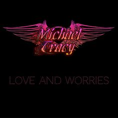 "Get an personally signed CD of ""Love And Worries"" at the Official Michael Tracy Website Store."