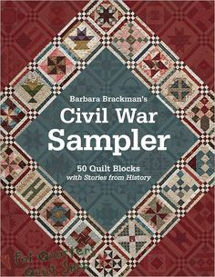Fat Quarters Quilt Shop For all your quilting & fabric needs : Barbara Brackman Book - Civil War Sampler 50 Quilt Blocks with Stories from History