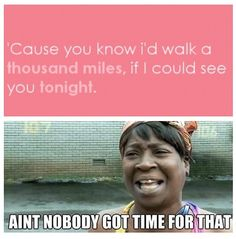 """Sweet Brown. """"Ain't nobody got time for that!"""""""