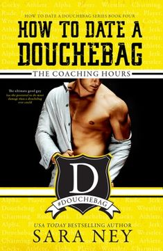 Review:: How to Date a Douchebag: The Coaching Hours by Sara Ney