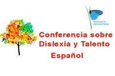 Conference sobre Dislexia y Talento | Spanish translation of the Conference on Dyslexia and Talent #dyslexia #dyslexicadv