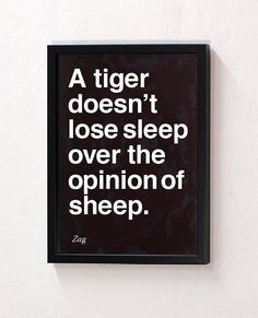 Be a tiger...always.