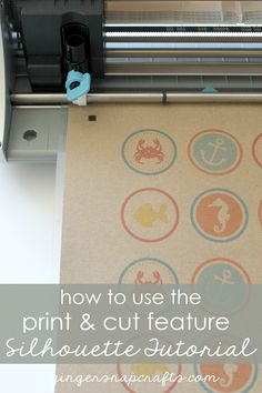 How to Use the Print & Cut Feature with your Silhouette {tutorial} & a Silhouette CAMEO® Giveaway - Ginger Snap Crafts