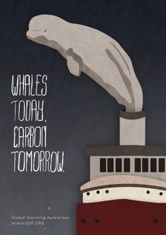 """Whales Today, Carbon Tomorrow by Lori Miller, USA, for EDF. """"A campaign to bring awareness to the effects of global warming on animals."""""""