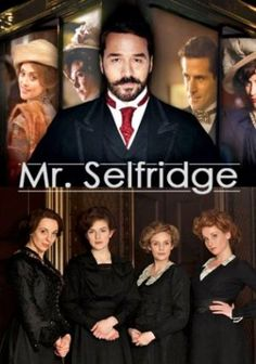 Mr Selfridge .. Love this PBS show - IMHO it's far better than Downton Abbey.